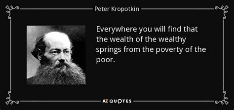 Peter Kropotkin quote: Everywhere you will find that the